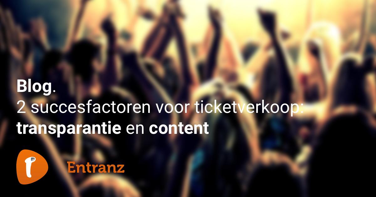 2 succesfactoren voor ticketverkoop: transparantie & content