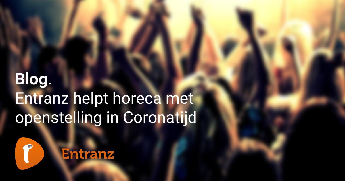Entranz helpt i.s.m. het RIVM met horeca Corona-openstelling