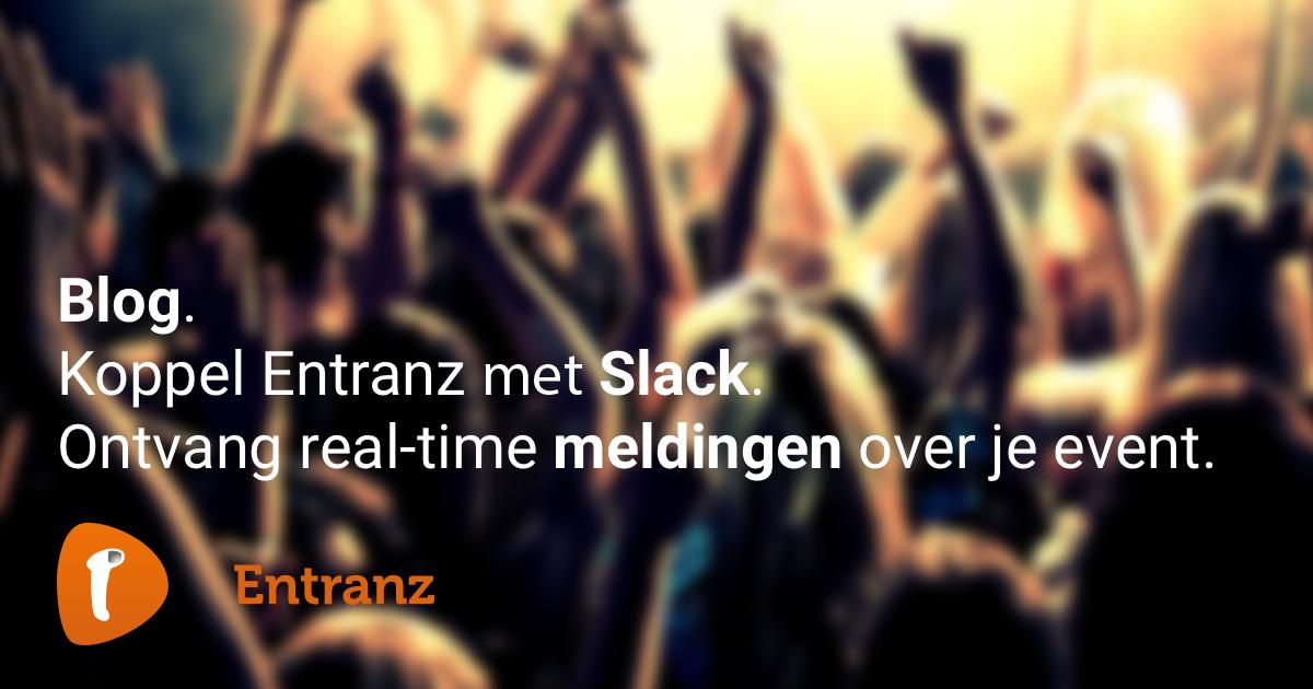 Nieuw: Koppel Entranz met Slack